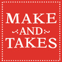 Make and Takes