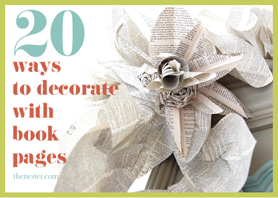 20 ways to decorate with book pages and other things