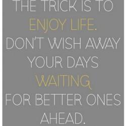 don't wish away
