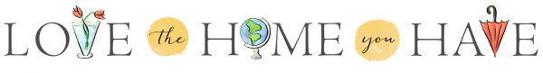 LoveTheHomeYouHave-Web-Banner-e1427701726555