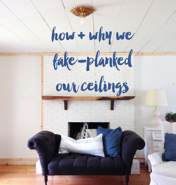 how & why we fake planked our ceilings