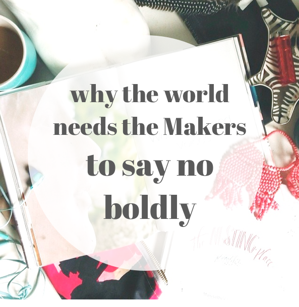 makers, say no boldly